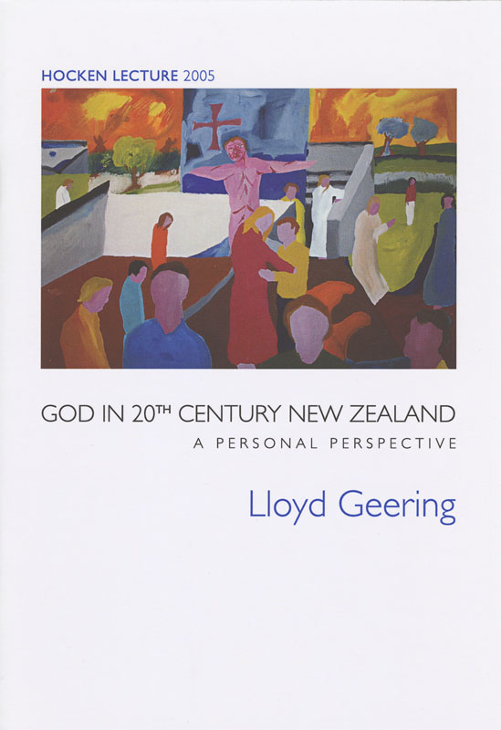 Hocken Lecture 2005 - God in 20th Century New Zealand small