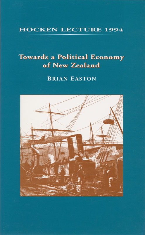 Hocken Lecture 1994 - Towards a Political Economy of New Zealand small