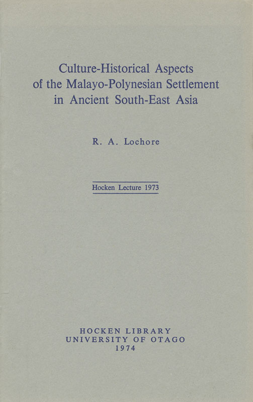 Hocken Lecture 1973 - Culture-Historical Aspects of the Malayo-Polynesian Settlement in Ancient South-East Asia small