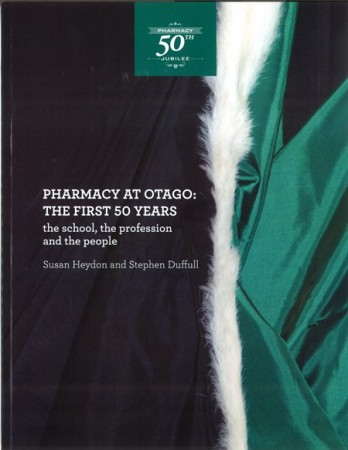 Pharmacy at Otago - The First 50 Years (Book Cover)