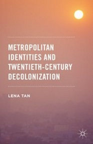 Image of Metropolitan Identities adn Twentieth Century Decolonization book cover