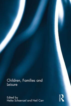 Children, Families and Leisure by Neil Carr