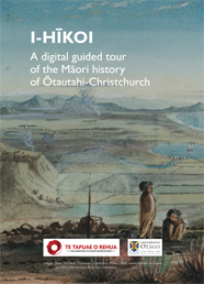 i-hikoi a digital guided tour of the Maori history of Otautahi Christchurch - Brochure cover