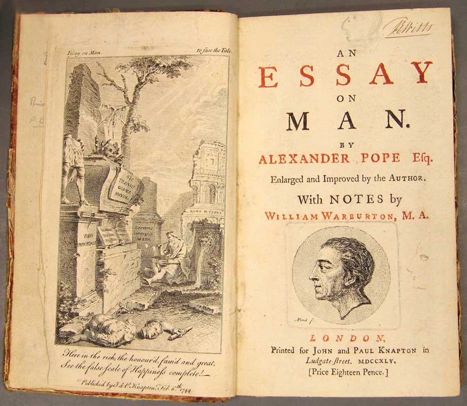 essay man pope Selections from an essay on man by alexander pope, 1734 selections scheduled for amblesideonline's year 9 the design having proposed to write some pieces on human life and manners, such as, to use my lord bacon's expression, 'come home to men's business and bosoms,' i thought it more satisfactory to begin with considering man in the abstract, his nature and his state: since to prove any.