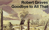 an analysis of good bye to all that an autobiography of robert graves Robert graves (1895-1985) was an english novelist, poet, and translator of  classical  in addition to novels and poetry, he published groundbreaking  analysis of  poetry as well as a memoir of his time in combat, entitled goodbye  to all that.