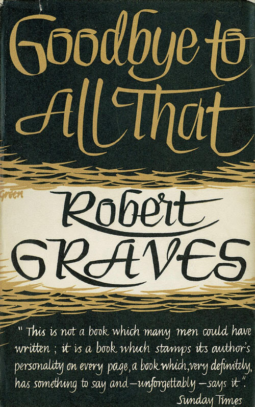 goodbye all robert graves 1997 fourth printing 295 pages no dust jacket, folio edition with slipcase pictorial green cloth boards with gilt lettering to spine contains black and white photographs.